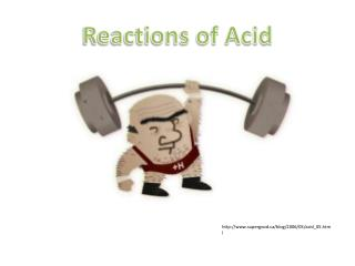 Reactions of Acid