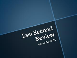 Last Second Review
