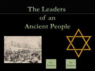 The Leaders  o f an Ancient People