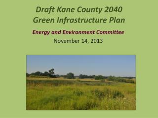 Draft Kane County 2040  Green Infrastructure Plan