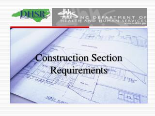Construction Section Requirements
