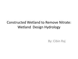 Constructed Wetland to Remove Nitrate: Wetland  Design Hydrology