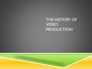 The History Of Video Production