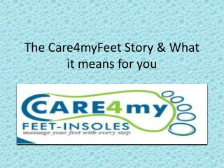 The Care4myFeet Story & What it means for you