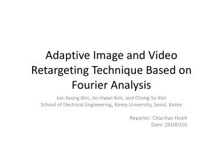 Adaptive Image and Video Retargeting Technique Based on Fourier Analysis