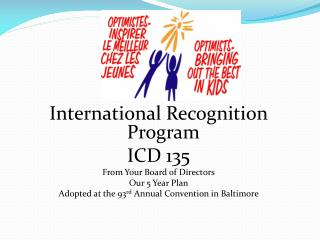 International Recognition Program ICD 135 From Your Board of Directors Our 5 Year Plan