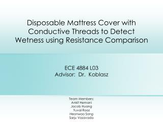 Disposable Mattress Cover with Conductive Threads to Detect Wetness using Resistance Comparison
