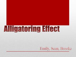 Alligatoring Effect
