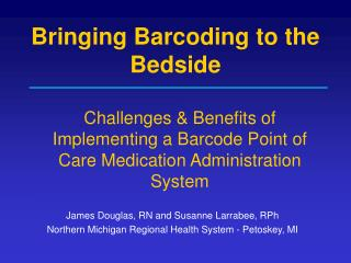 Bringing Barcoding to the Bedside