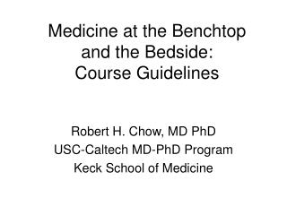 Medicine at the Benchtop and the Bedside: Course Guidelines