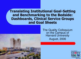 Translating Institutional Goal-Setting and Benchmarking to the Bedside: Dashboards, Clinical Service Groups and Goal She
