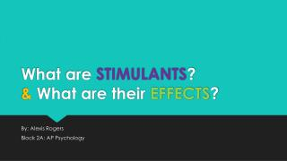What are  STIMULANTS ? &  What are their  EFFECTS ?