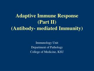 Adaptive Immune Response  (Part II) (Antibody- mediated Immunity)