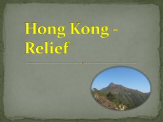 Hong Kong - Relief