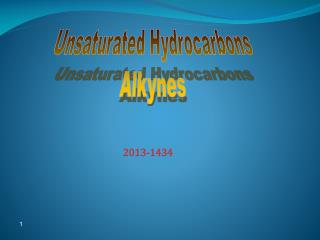 Unsaturated Hydrocarbons Alkynes