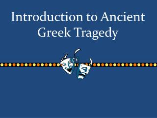 Introduction to Ancient Greek Tragedy