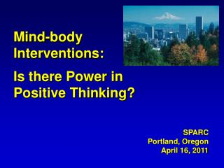 Mind-body Interventions:  Is there Power in Positive Thinking?