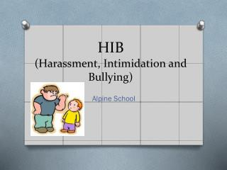 HIB (Harassment, Intimidation and Bullying)