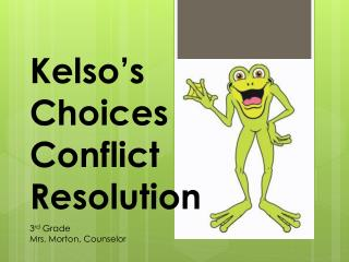 Kelso's Choices Conflict Resolution