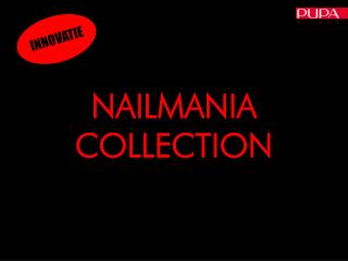 NAILMANIA COLLECTION