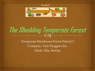 The Shedding  Temperate Forest