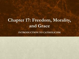 Chapter 17: Freedom, Morality, and Grace