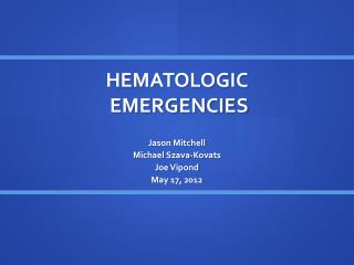 HEMATOLOGIC  EMERGENCIES