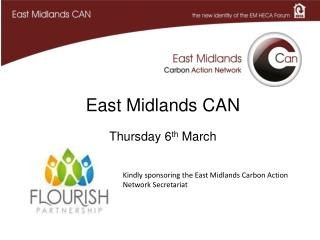 East Midlands CAN Thursday 6 th  March