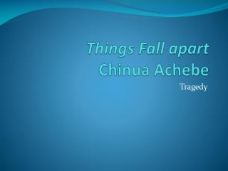 Things Fall apart C hinua  Achebe