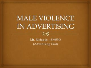 MALE VIOLENCE IN ADVERTISING