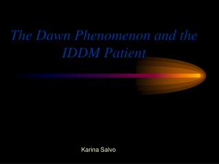 The Dawn Phenomenon and the IDDM Patient