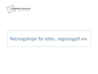 Retningslinjer for elite-, regionsgolf mv.