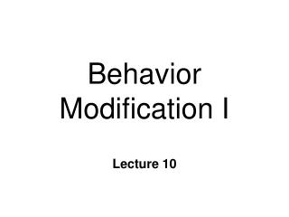 Behavior Modification I