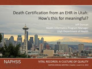 Death Certification from an EHR in Utah: How's this for meaningful?
