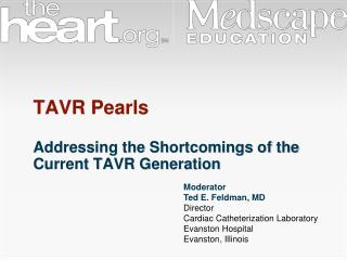 TAVR Pearls Addressing the Shortcomings of the Current TAVR Generation
