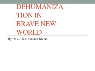 Dehumanization in Brave New World