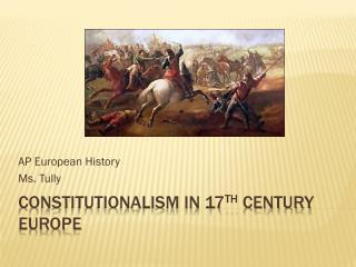 Constitutionalism in 17 th  Century Europe