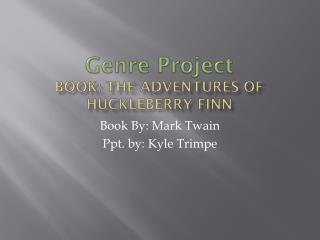 Genre Project Book: The Adventures Of Huckleberry Finn