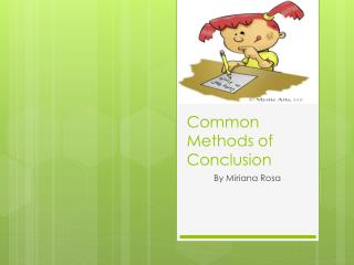 Common Methods of Conclusion