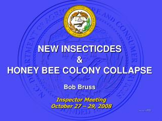 NEW INSECTICDES & HONEY BEE COLONY COLLAPSE Bob Bruss
