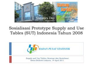 Sosialisasi  Prototype Supply and Use Tables (SUT) Indonesia  Tahun  2008