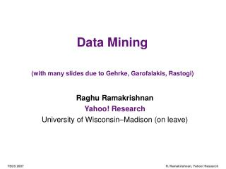 Data Mining  (with many slides due to Gehrke, Garofalakis, Rastogi)