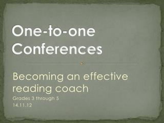 One-to-one Conferences