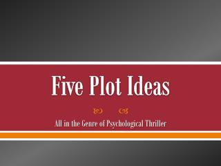 Five Plot Ideas