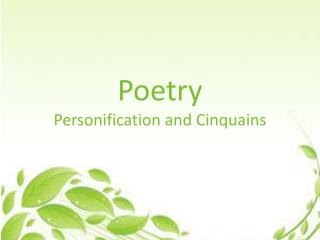 Poetry Personification and  Cinquains