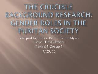 The Crucible Background Research: Gender roles in the puritan society