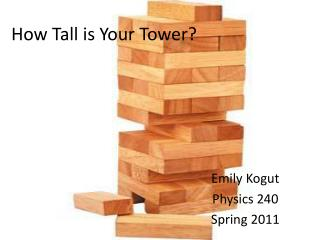 How Tall is Your Tower?