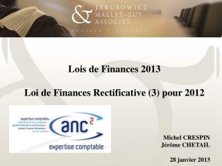 Lois de Finances 2013   Loi de Finances Rectificative (3) pour 2012 				Michel CRESPIN
