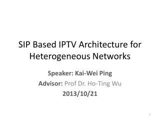 SIP Based IPTV Architecture for  Heterogeneous Networks