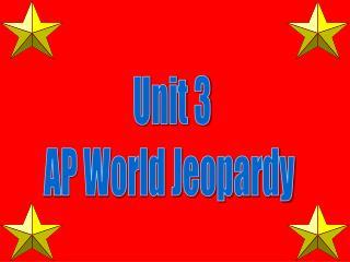 Unit 3 AP World Jeopardy